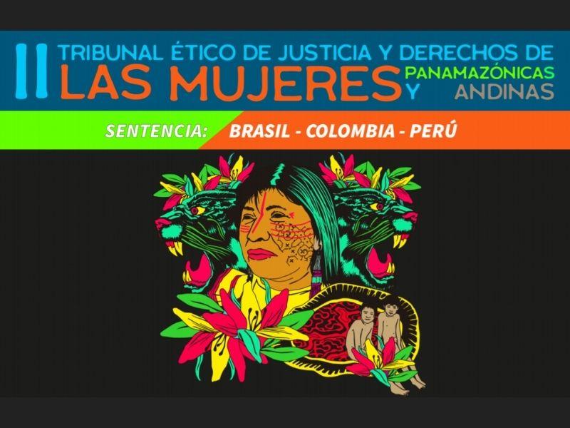 """Tribunal de mujeres: """"Demandamos porque el extractivismo nos golpea distinto"""""""